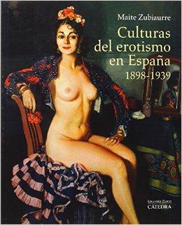 Culturas del erotismo en España 1898-1939 book cover